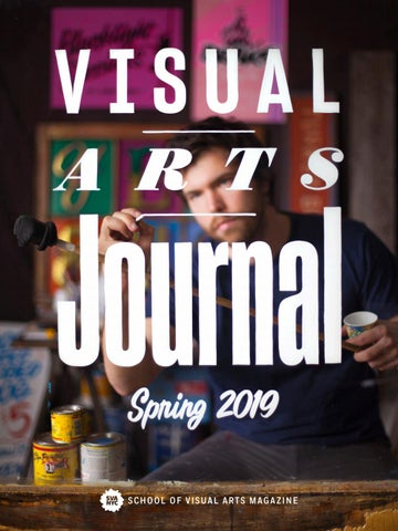 7fd2b26d35e4 Spring 2019 by SVA Visual Arts Journal - issuu