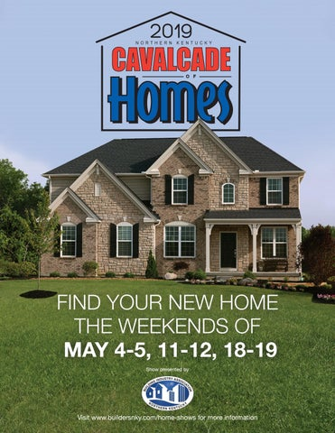 2019 Cavalcade Of Homes Guide By Home Builders Association Of Northern Kentucky Issuu