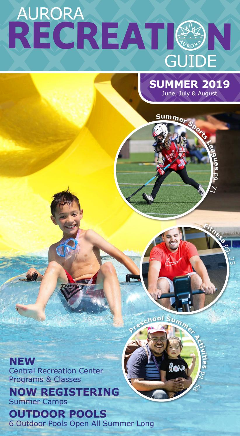 Summer 2019 Recreation Guide by Aurora CO - issuu