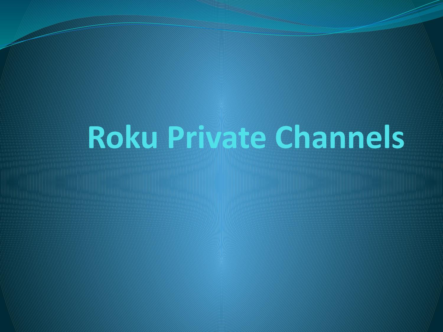 Article on Roku Private Channels by heftymiller11 - issuu