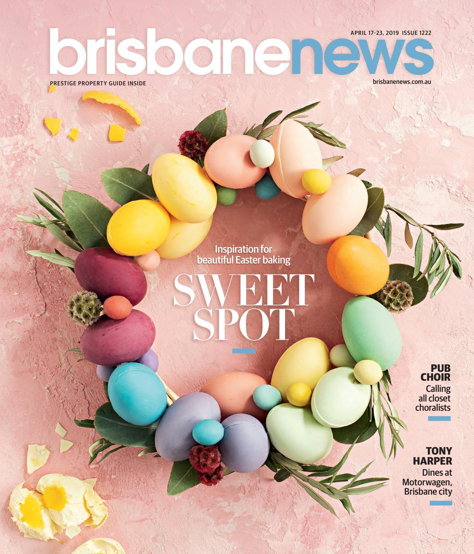 Brisbane News Magazine Apr 17 - Apr 23, 2019  ISSUE 1222 by