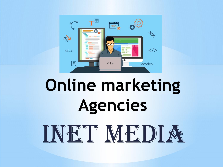 Best Online marketing agencies-iNet Media by iNet Media - issuu