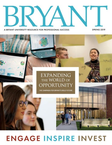 Bryant Magazine - Spring 2019 by Bryant University - issuu