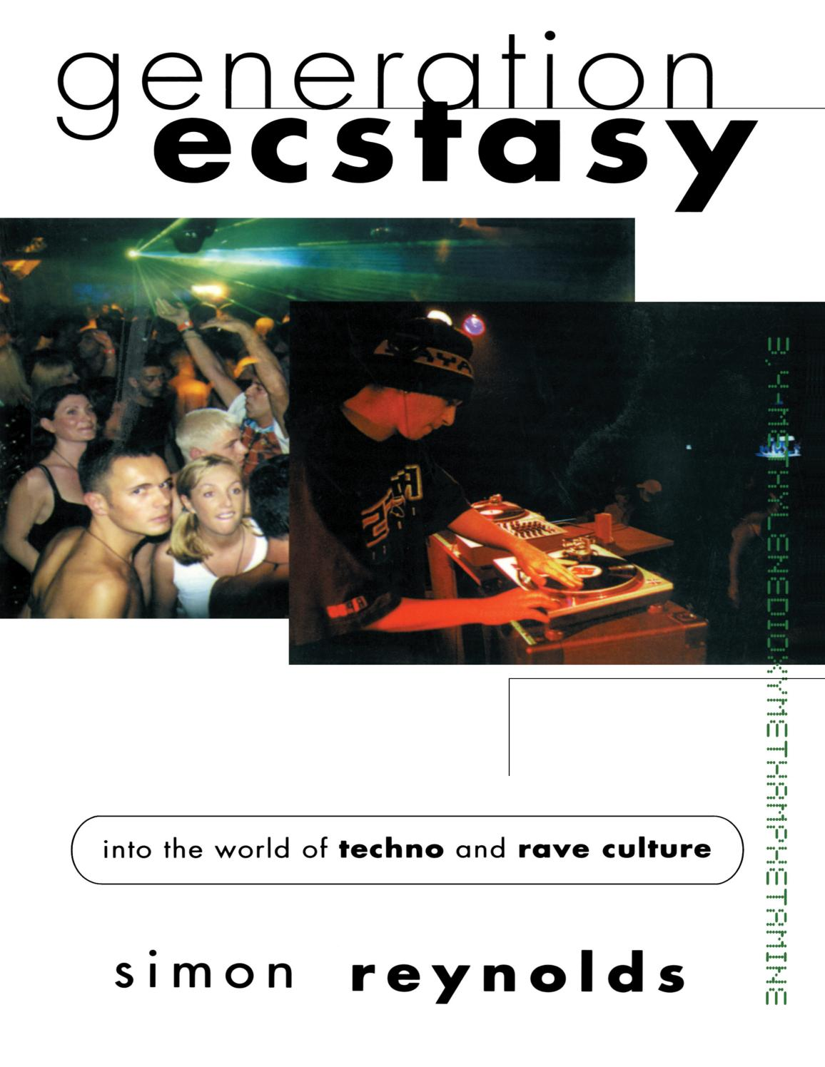 Generation Ecstasy: Into the World of Techno and Rave