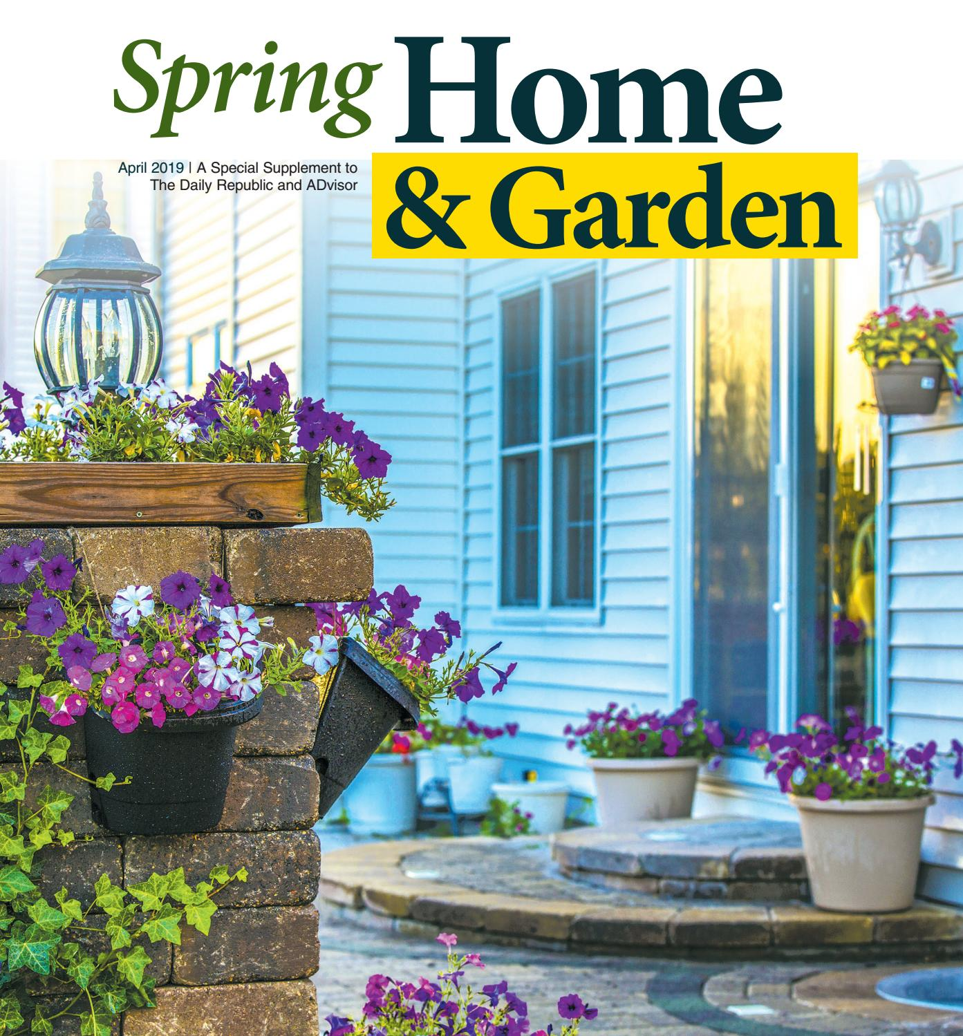 Home Garden Spring 2019 By The Daily Republic Issuu