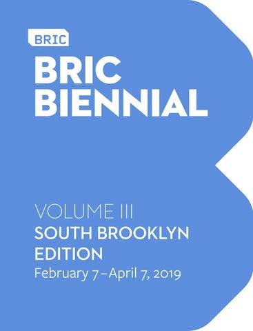 ba0db47452d7 BRIC Biennial: Volume III, South Brooklyn Edition by BRIC - issuu