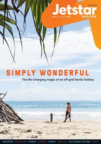 11462794da Jetstar Australia Magazine - APRIL 2019 by Jetstar Magazine - issuu