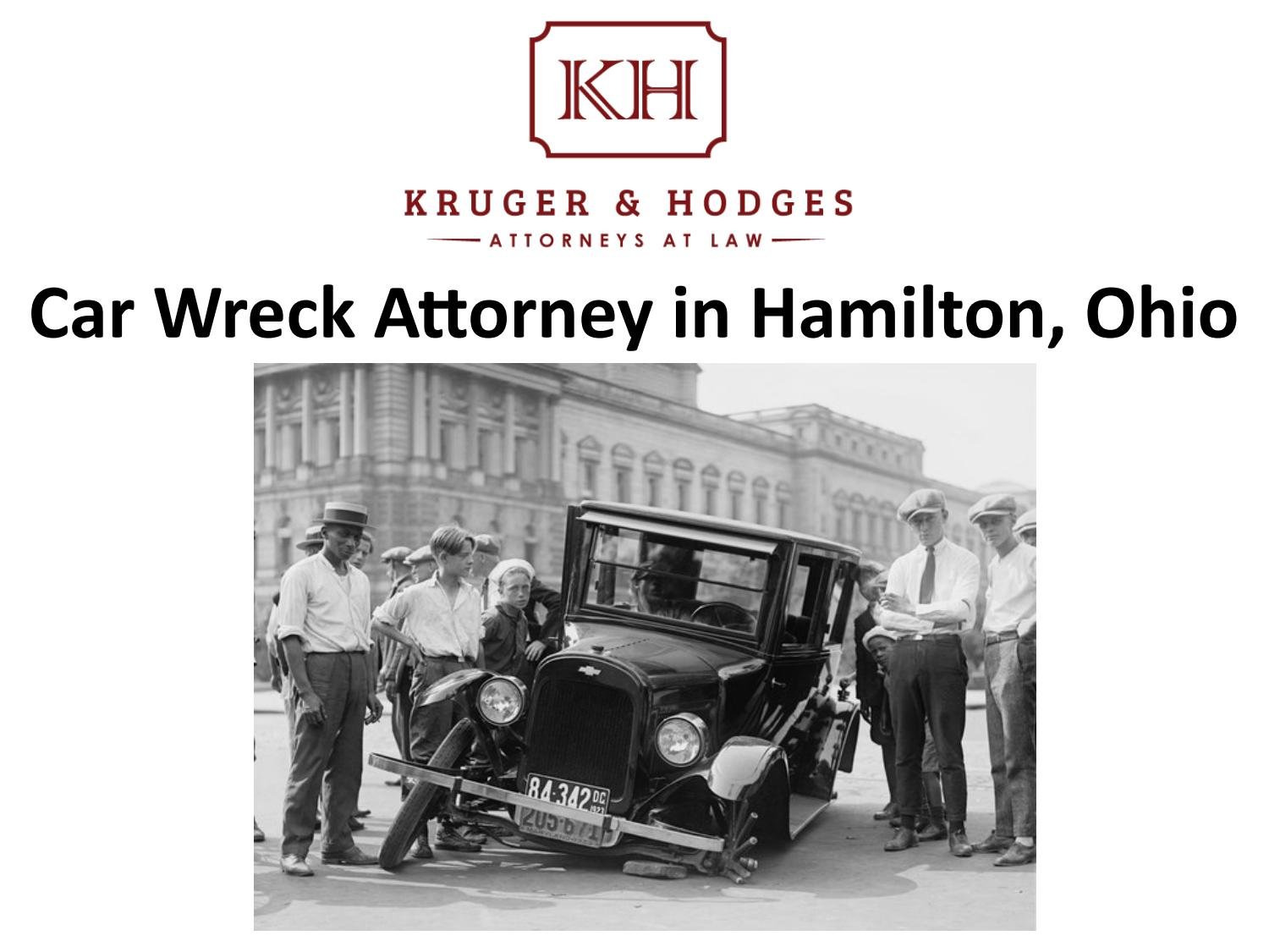 Car Wreck Attorney in Hamilton, Ohio by Kruger & Hodges LLC