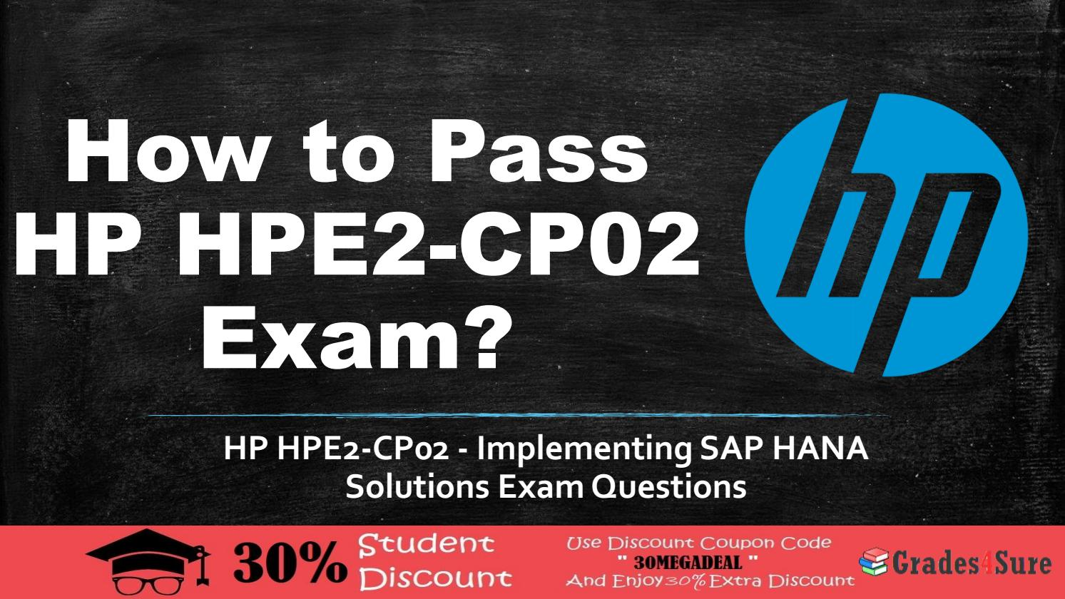 HP SAP HANA Solutions HPE2-CP02 Exam Question Answers by