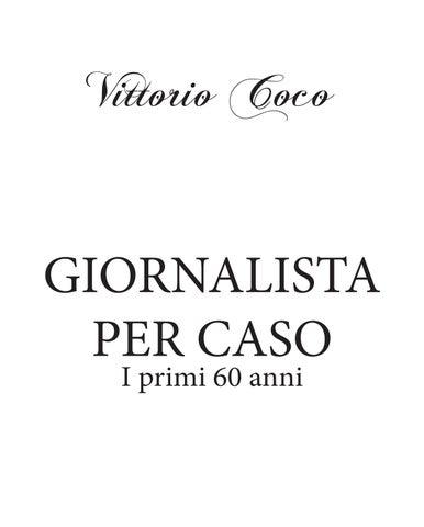 4139d2cefe Giornalista per caso by Vittorio Coco - issuu