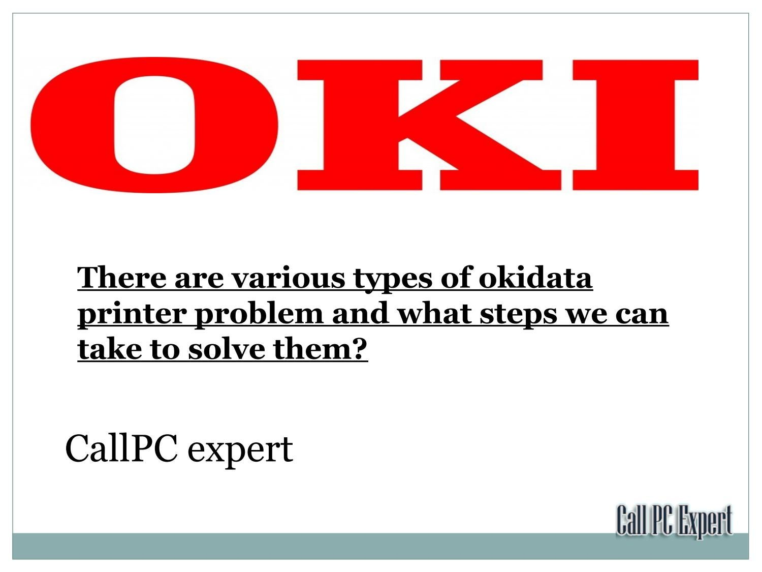 There are various types of okidata printer problem and what