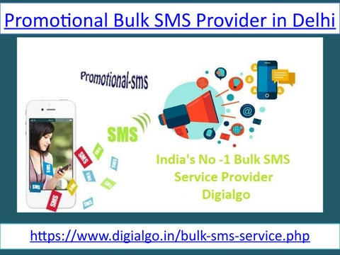 Promotional Bulk SMS Provider in Delhi by digialgo - issuu
