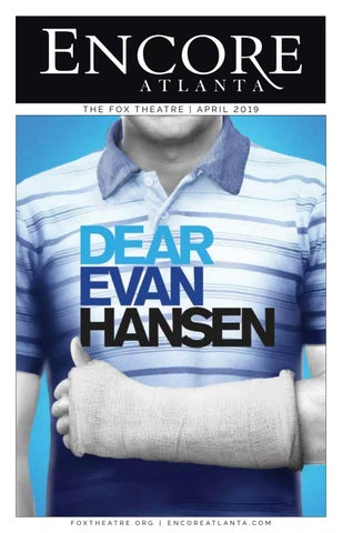 1c9554ea FOX ENCORE :: APRIL 2019 :: DEAR EVAN HANSEN by Encore Atlanta - issuu