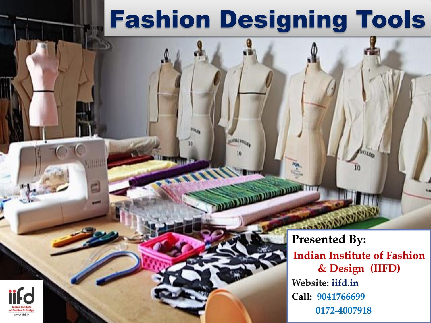Most Important Fashion Designing Tools And Equipment By Indianfashioninstitutechd Issuu
