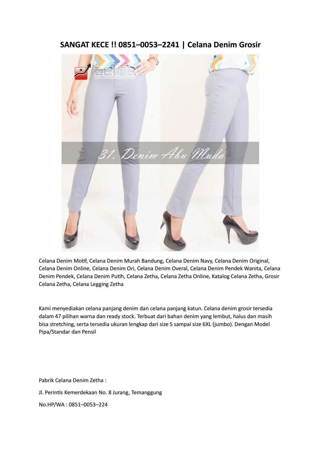 Sangat Kece 0851 0053 2241 Celana Denim Grosir By Distributor Celana Denim Wanita 0851 0053 2241 Issuu