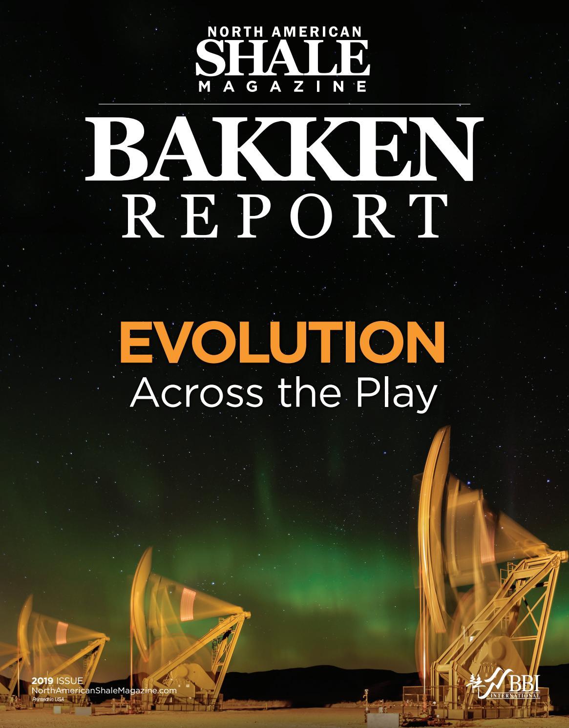 North American Shale Magazine 2019 Bakken Report by BBI