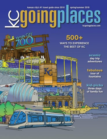 KC Going Places magazine Spring/Summer 2019 by KC Parent