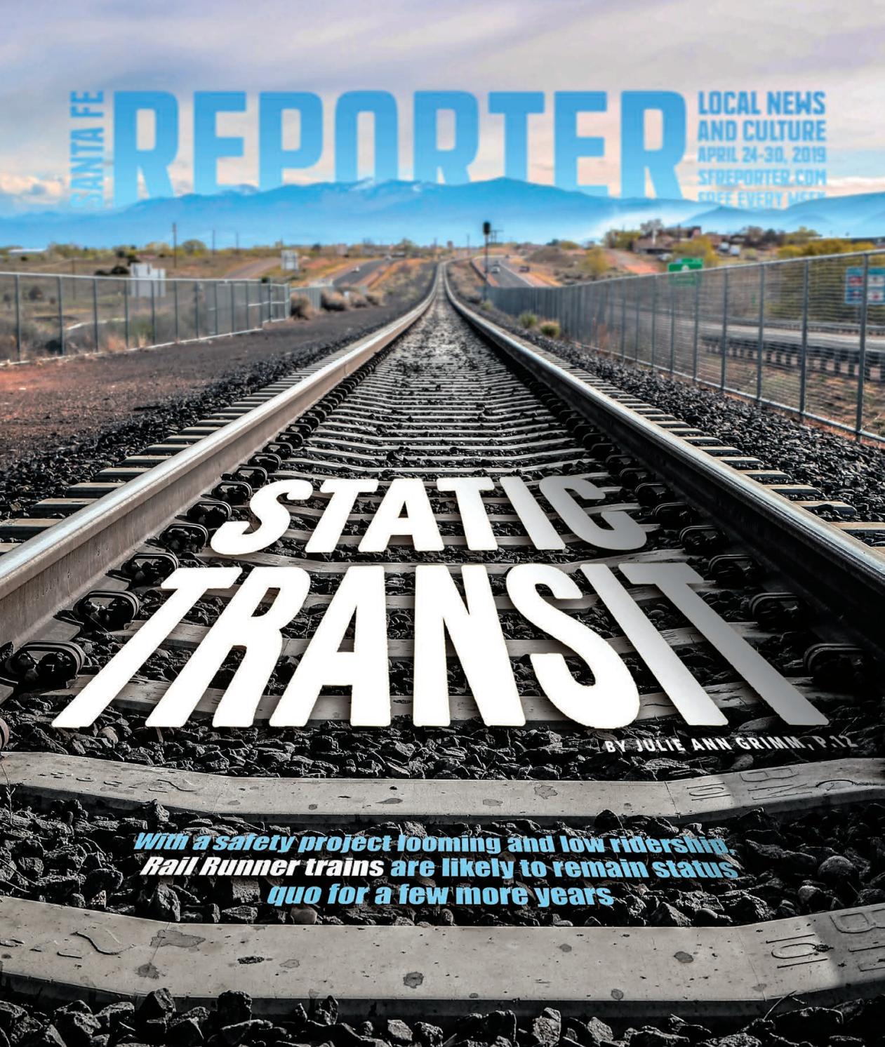 April 24, 2019: Santa Fe Reporter by Santa Fe Reporter - issuu