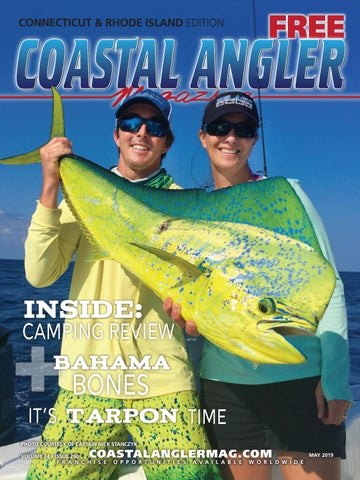 Coastal Angler Magazine | May 2019 | Connecticut/Rhode Island by
