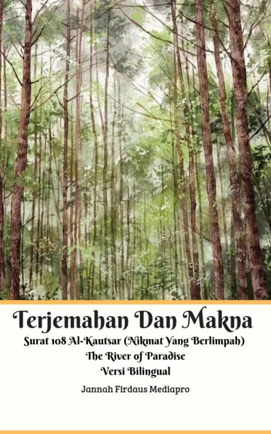 Terjemahan Dan Makna Surat 108 Al Kautsar Nikmat Yang