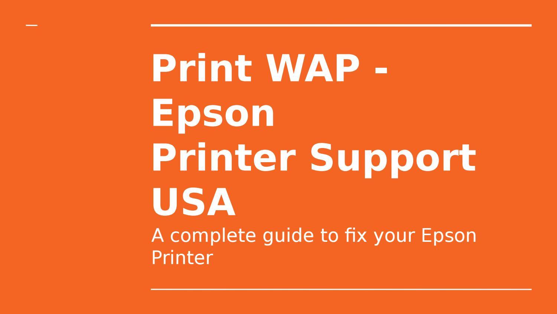 Print WAP - Epson Printer Customer Support USA by printwap