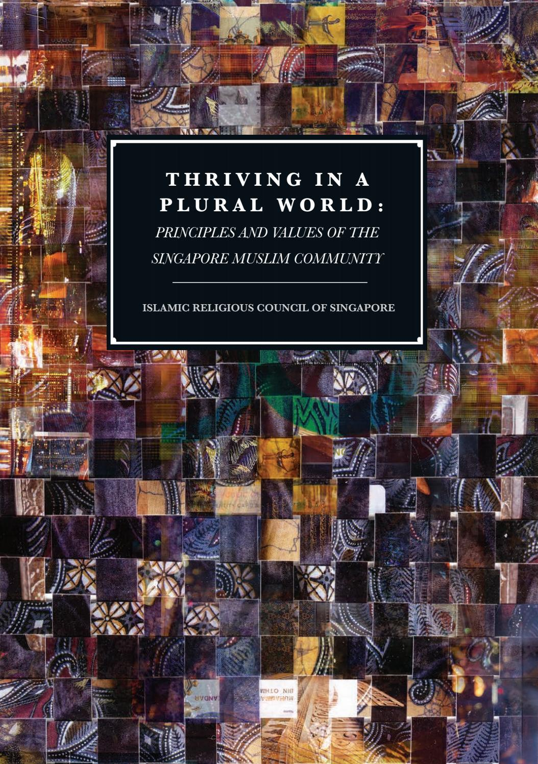 Thriving In A Plural World Principles And Values Of The Singapore Muslim Community By Muis Academy Issuu