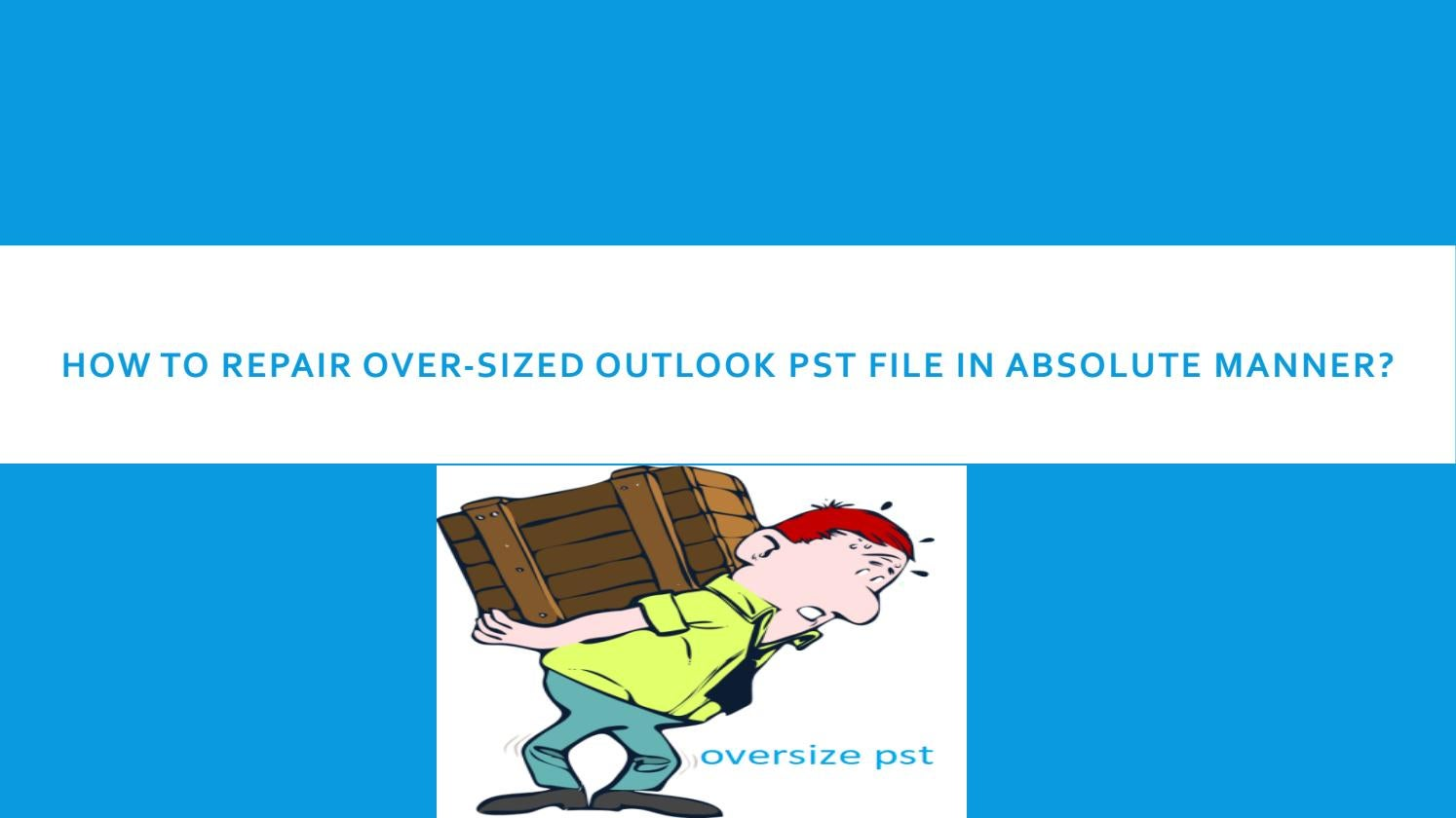 How to Fix Outlook Oversize PST File by DataRecovo - issuu