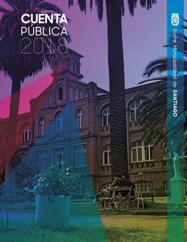 5ff45cac967 Cuenta Pública 2018 - Documento completo by Municipalidad de Stgo ...