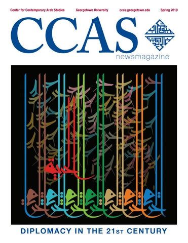 Spring 2019 CCAS Newsmagazine by School of Foreign Service