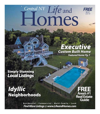 Life and homes central new york may 2019 by stephen lisi issuu