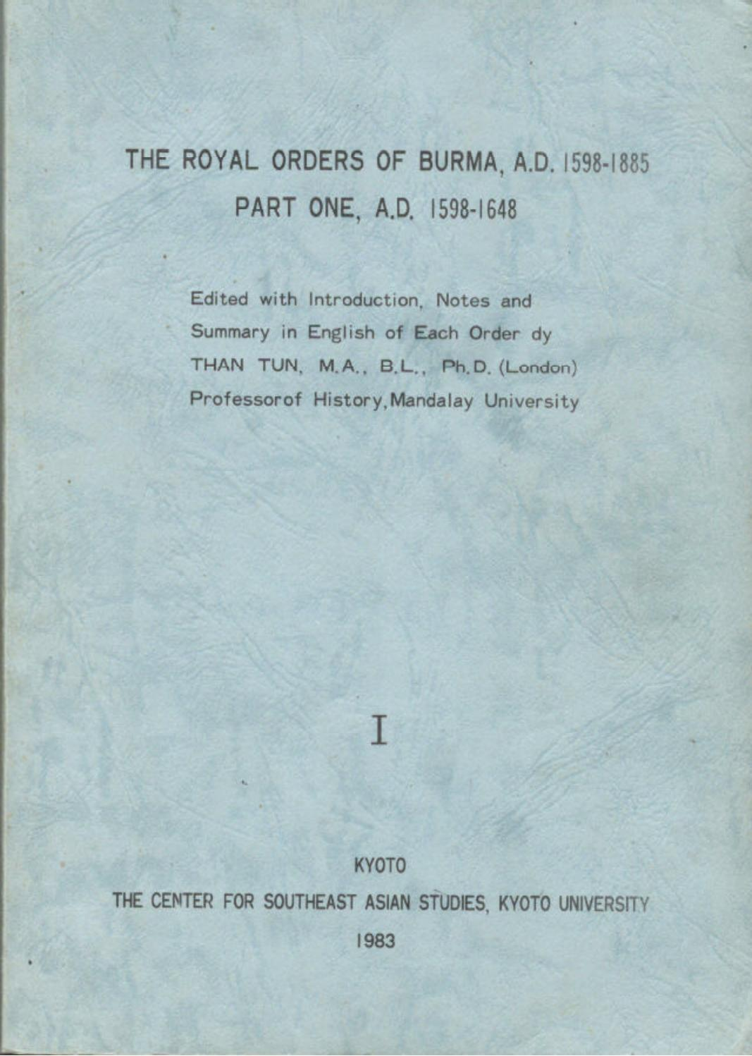 1-The Royal Orders of Burma, A D  1598-1885 Part One (A D