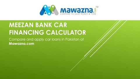 Meezan Bank Car Financing Calculator by Mawazna - issuu