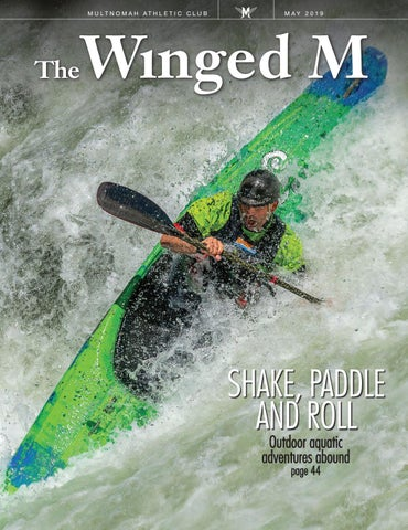 The Winged M, May 2019 by Multnomah Athletic Club - issuu