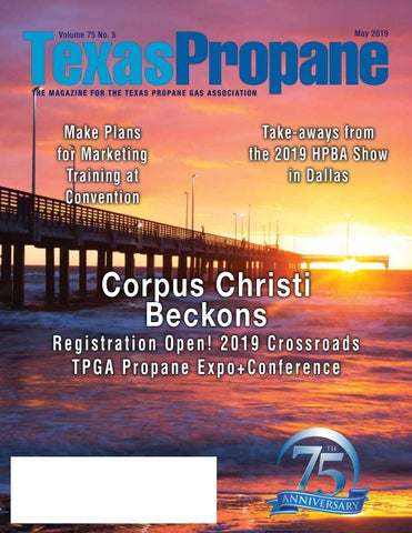 May 2019 Texas Propane Magazine by Texas Propane Gas