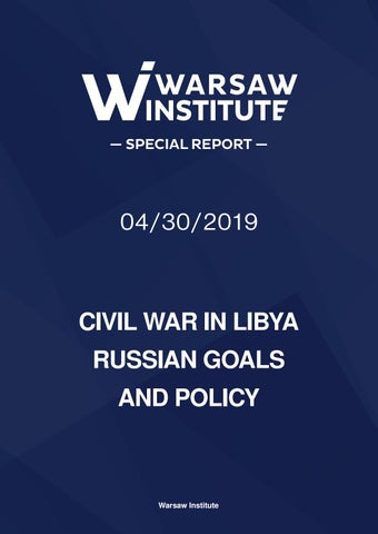 Civil War in Libia Russian Goals and Policy by Warsaw