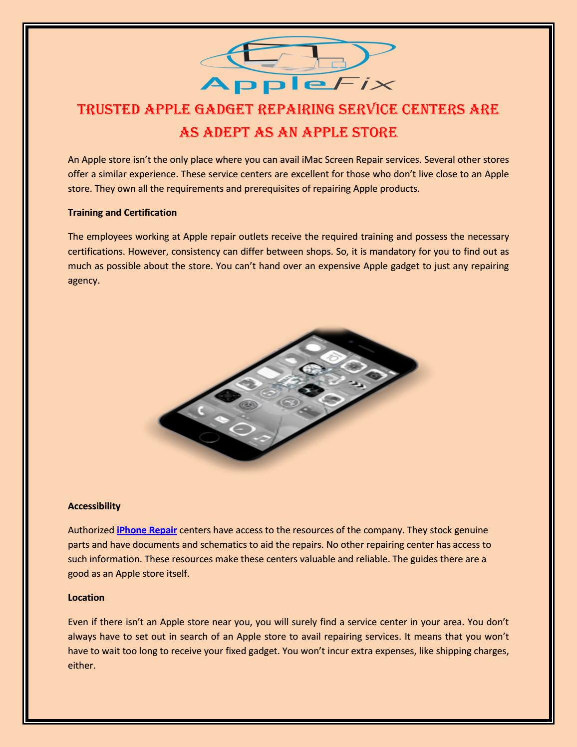 Trusted Apple Gadget Repairing Service Centers Are As Adept As An Apple Store By Apple Fix Issuu