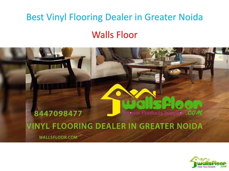 Best Vinyl Flooring Dealer In Greater Noida By Walls Floor Issuu