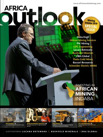 Africa Outlook SPECIAL ISSUE - Mining Indaba 2019 by Outlook