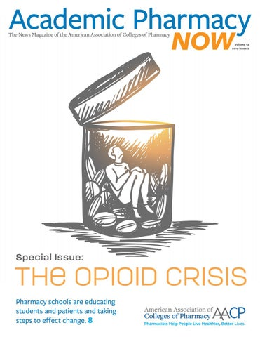 Amid Opioid Crisis Researchers Aim To Put Medical To The Test >> Special Issue The Opioid Crisis By Aacp Issuu
