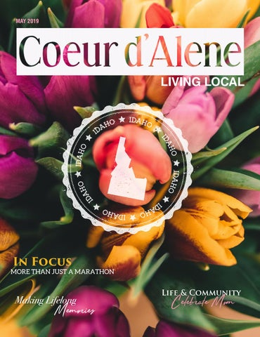 bae72e4bd0 May 2019 Coeur d'Alene Living Local by Living Local 360 - issuu