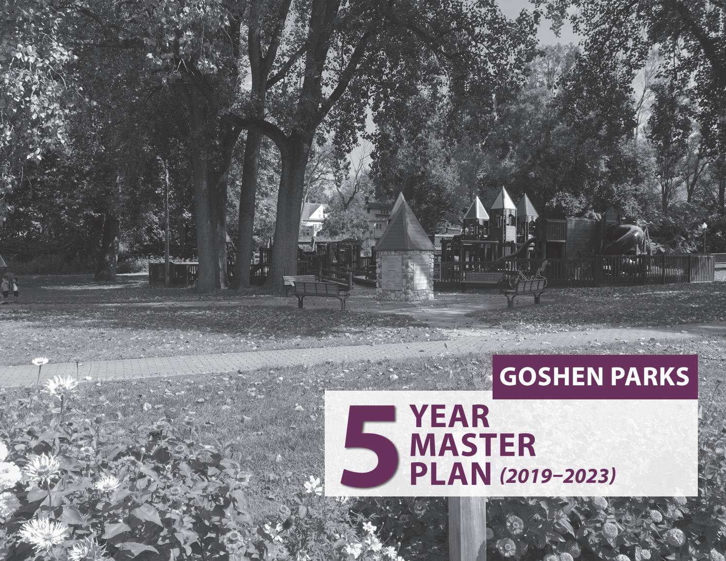 Goshen Parks: 5-Year Park Master Plan 2019-2023 by Troyer