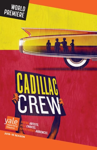 CADILLAC CREW by Yale Repertory Theatre - issuu