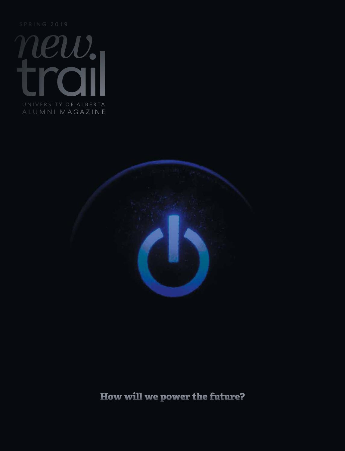 New Trail Spring 2019 by University of Alberta Alumni - issuu