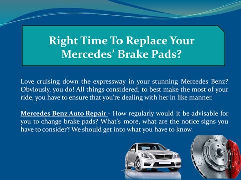 Right Time To Replace Your Mercedes' Brake Pads? by C & G
