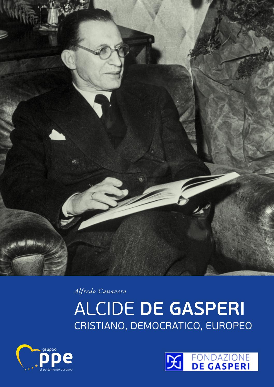 Alcide De Gasperi Cristiano Democratico Europeo By Epp Group In The European Parliament Issuu