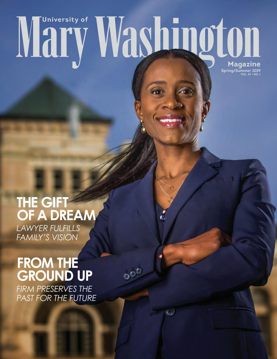University of Mary Washington Magazine, Spring/Summer 2019, Vol  43