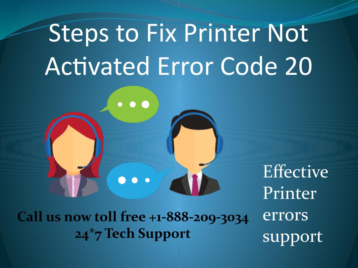Steps to Fix Printer Not Activated Error Code 20 by Roger