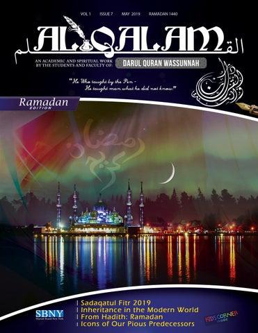 Al Qalam Magazine - V1 Issue 7 - Ramadan 2019 by Avurt - issuu