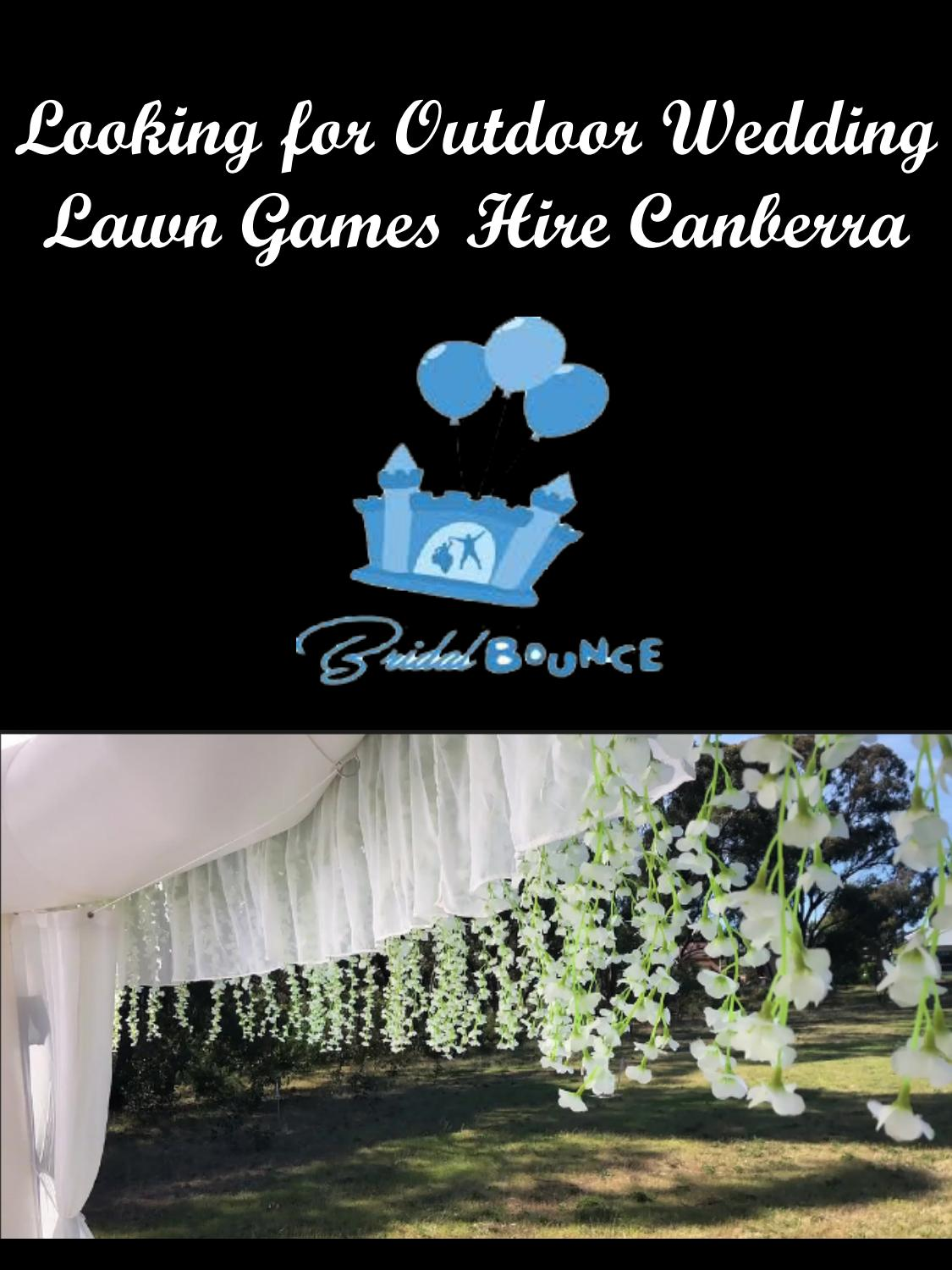 Looking For Outdoor Wedding Lawn Games Hire Canberra By Bridalbounce Issuu