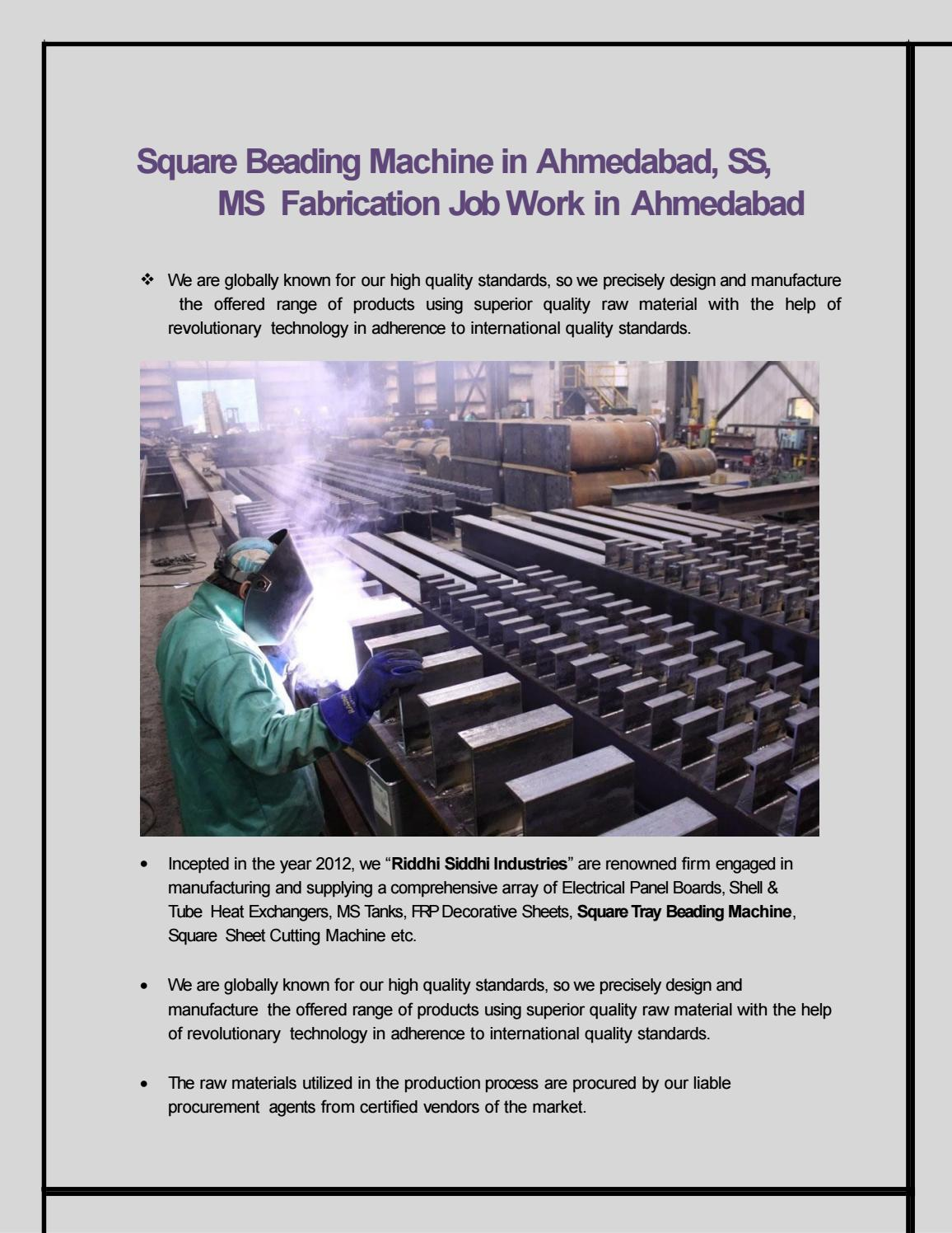 Square Beading Machine in Ahmedabad, SS, MS Fabrication Job Work in